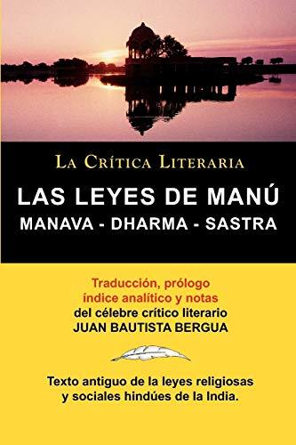 9788470831461: Las Leyes de Manu: Manava Dharma Sastra. La Critica Literaria. Traducido, Prologado y Anotado Por Juan B. Bergua. (Spanish Edition)