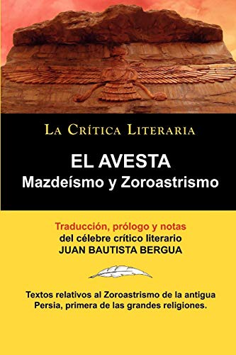 El Avesta: Zoroastrismo y Mazdeismo: Juan Bautista Bergua