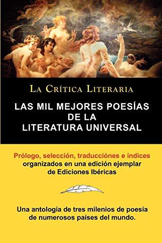 Las Mil Mejores Poesias de La Literatura Universal, Coleccion La Critica Literaria Por El Celebre ...