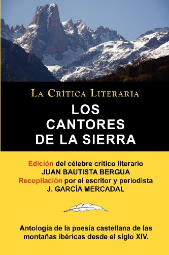 9788470831997: Los Cantores de La Sierra: Antologia de La Poesia de Las Montanas, Coleccion La Critica Literaria Por El Celebre Critico Literario Juan Bautista (Spanish Edition)