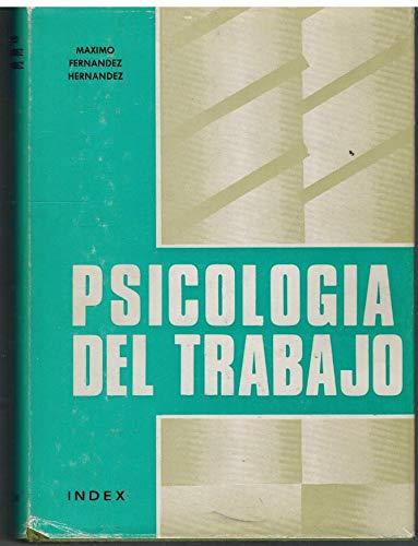 PSICOLOGIA DEL TRABAJO: MAXIMO FERNANDEZ HERNANDEZ