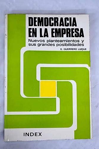 Democracia en la empresa (Spanish Edition): E Guerrero Luque