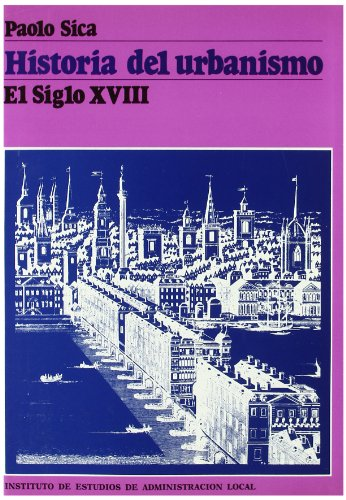 9788470882968: El siglo XVIII (historia del urbanismo; (40))