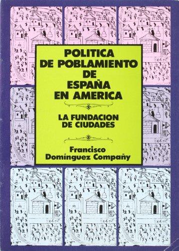 9788470883590: Politica de poblamiento de Espana en America: La fundacion de ciudades (Spanish Edition)
