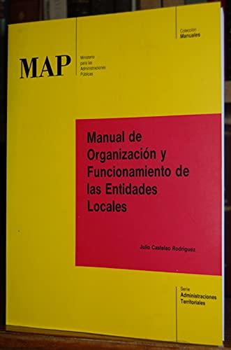 MANUAL DE ORGANIZACIÓN Y FUNCIONAMIENTO DE LAS ENTIDADES LOCALES: JULIO CASTELAO RODRÍGUEZ