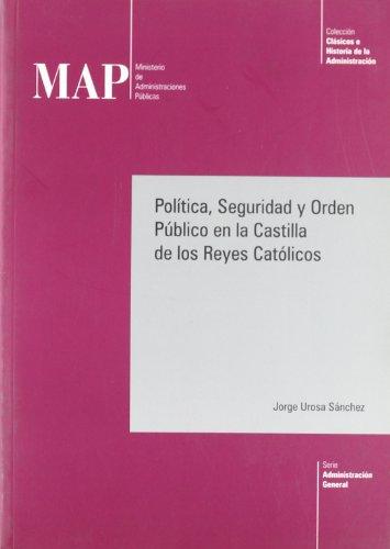 9788470886836: Política, seguridad y orden público en la Castilla de los Reyes Católicos (Clásicos e historia de la administración. Serie Administración general)