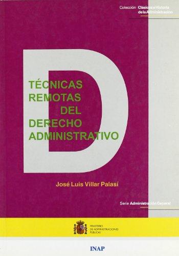 9788470887086: Técnicas remotas del derecho administrativo (Clásicos e historia de la administración. Serie Administración general)