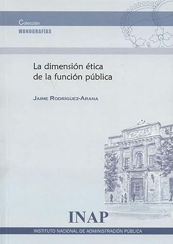 9788470888205: LA DIMENSION ETICA DE LA FUNCION PUBLICA