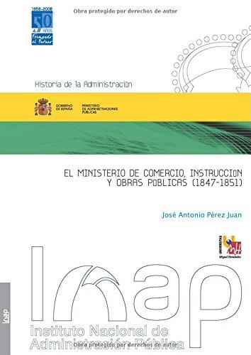 9788470888267: MINISTERIO DE COMERCIO, INSTRUCCIÓN Y OBRAS PÚBLICAS (1847-1851)