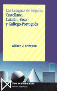 LAS LENGUAS DE ESPAÑA: Castellano, catalán, vasco y gallego-portugués: W. J. ...