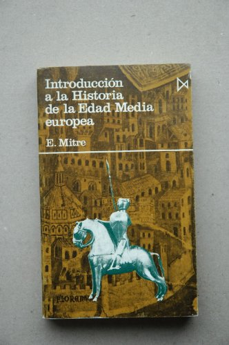 9788470900402: Introduccion a la historia de la Edad Media europea (Coleccion Fundamentos ; 56) (Spanish Edition)