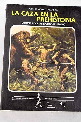 La caza en la prehistoria (Asturias, Cantabria,: Gómez-Tabanera, José Manuel