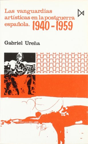 9788470901201: Las Vanguardias Artisticas en la Postguerra Espanola 1940 - 1959