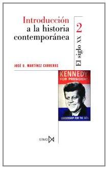 INTRODUCCION A LA HISTORIA CONTEMPORANEA II. El Siglo XX Desde 1917: MARTÍNEZ CARRERAS, José Urbano