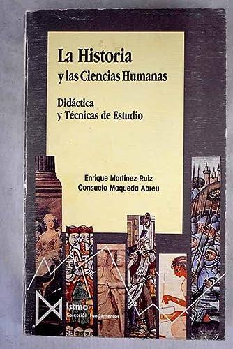 LA HISTORIA Y LAS CIENCIAS HUMANAS: MAQUEDA ABREU, CONSUELO;MARTÍNEZ
