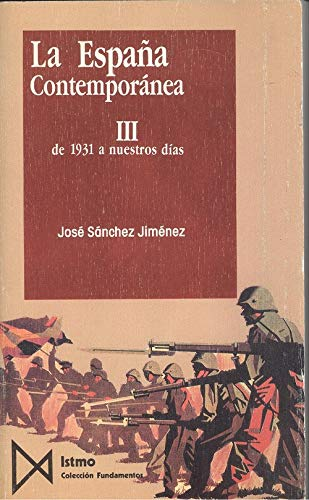 9788470902437: De 1931 a nuestros dias (la españacontemporanea; t.3)