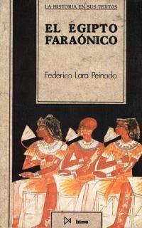 9788470902543: El Egipto faraónico (Historia en sus textos)
