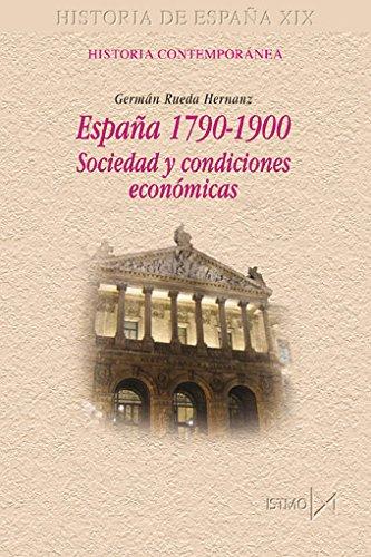ESPAÑA 1790-1900. Sociedad y condiciones económicas: RUEDA HERNANZ, Germán