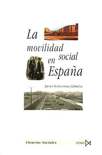 9788470904028: La movilidad social en España, 1940-1991 (Ciencias sociales) (Spanish Edition)