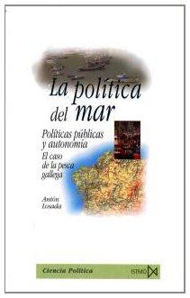 9788470904301: la_politica_del_mar_politicas_publicas_y_autonomia_el_caso_de_la_pesca_gallega