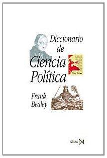 DICCIONARIO DE CIENCIA POLITICA: Frank Bealey
