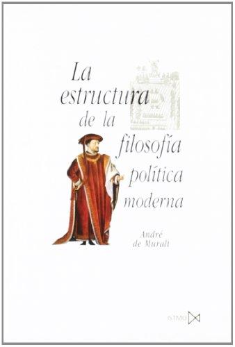 9788470904509: La estructura de la filosof�a pol�tica moderna