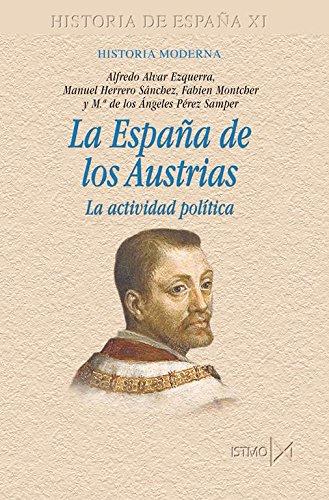 9788470904615: La España de los Austrias : la actividad política