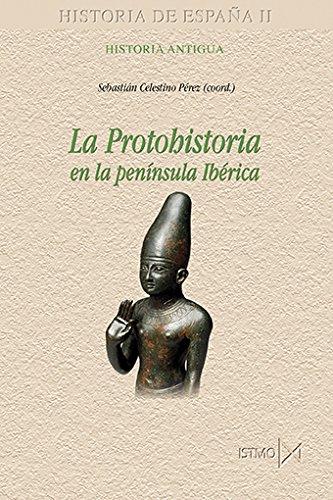 9788470904899: LA PROTOHISTORIA EN LA ESPAÑA PRERROMANA: 178 (Historia de España)