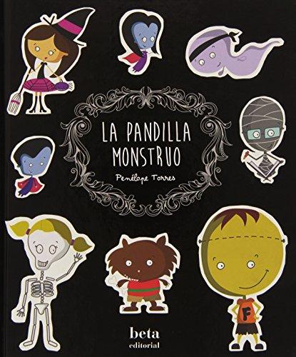 PANDILLA MONSTRUO, LA: Torres, Penélope