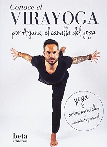 CONOCE EL VIRAYOGA: YOGA + ARTES MARCIALES: ALBERTO LOPEZ (ARJUNA)