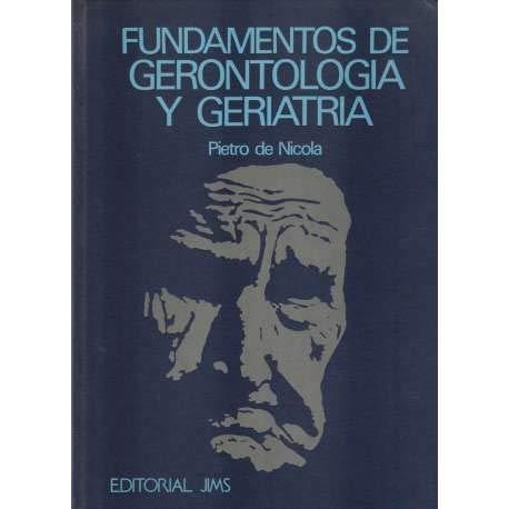 FUNDAMENTOS DE GERONTOLOGIA Y GERIATRIA: Pietro De Nicola