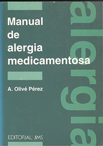 Manual de alergia medicametosa: A. Olivé Pérez