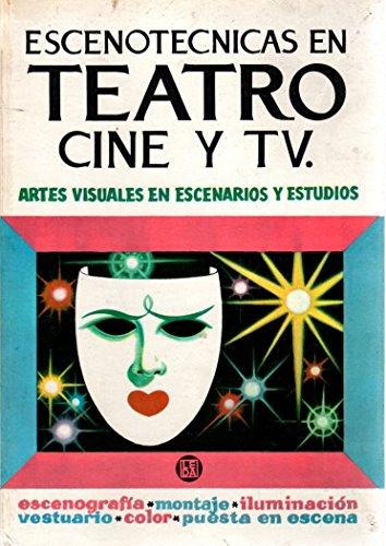 9788470950957: Escenotécnicas en teatro, cine y TV