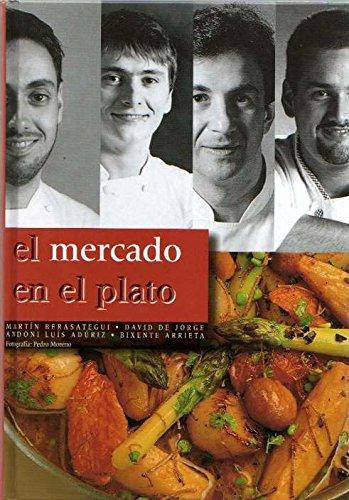 9788470994128: El Mercado En El Plato (Spanish Edition)