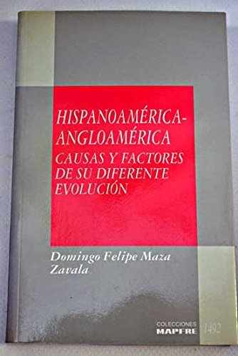 Hispanoamerica Angloamerica: Causas y factores de su diferente evolucion (Coleccion Realidades ...