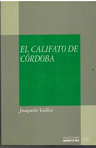 9788471004055: Califato de Córdoba, el (Colecciones MAPFRE 1492)