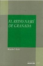 9788471005007: El reino Naṣrí de Granada, 1232-1492 (Colecciones MAPFRE 1492) (Spanish Edition)