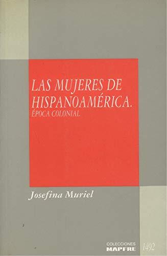 9788471005304: Las mujeres de Hispanoamerica: Epoca colonial (Coleccion Realidades americanas) (Spanish Edition)