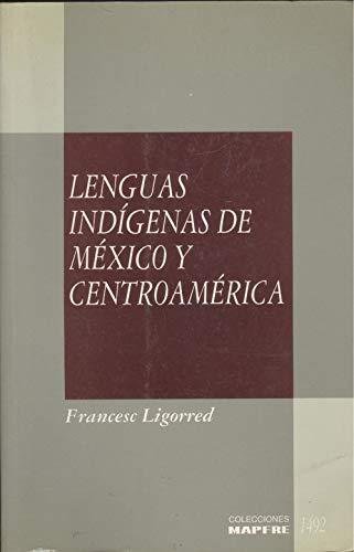 9788471005885: Lenguas indígenas de México y Centroamérica: De los jeroglíficos al siglo XXI (Colecciones MAPFRE 1492) (Spanish Edition)