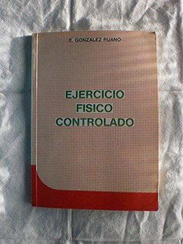 Ejercicio físico controlado: E. González Ruano
