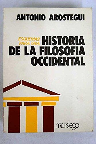 ESQUEMAS PARA UNA HISTORIA DE LA FILOSOFIA OCCIDENTAL.: Arostegui, Antonio.