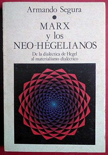 9788471091314: Marx y los neo-hegelianos: De la dialectica de Hegel al materialismo dialectico (Spanish Edition)