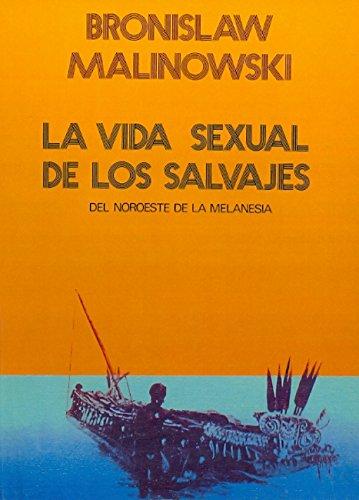 9788471120014: La Vida Sexual de Los Salvajes (Spanish Edition)