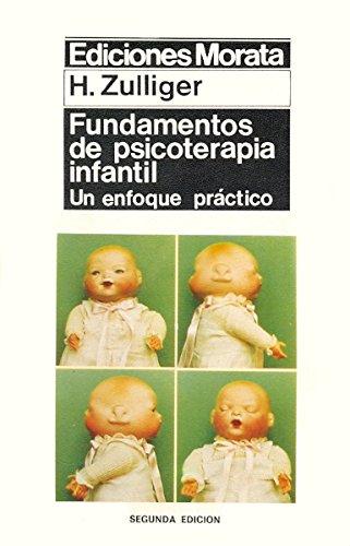 Fundamentos de Psicoterapia Infantil (Spanish Edition) (8471121778) by Hans Zulliger