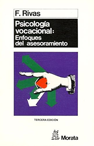 Psicologia Vocacional - Enfoques del Asesoramiento (Spanish: Rivas, Francisco