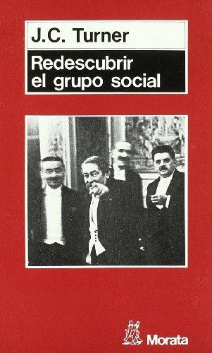 Redescubrir el grupo social : una teoría: John C. Turner