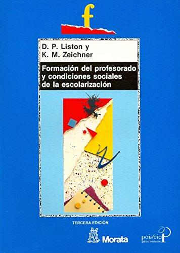 Formación del profesorado y condiciones sociales de: LISTON, D.P./ZEICHNER, K.M.