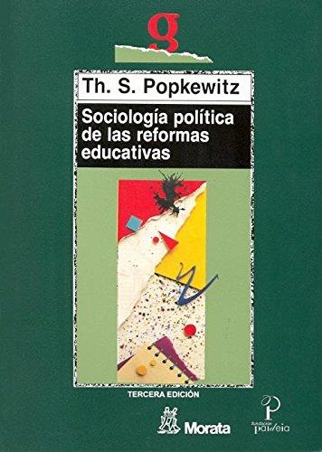 Sociología política de las reformas educativas: Popkewitz, Thomas S.
