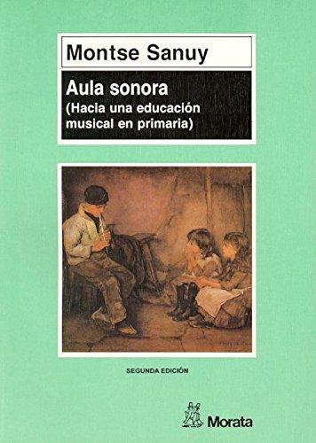 9788471123909: Aula Sonora : Hacia Una Educación Músical En PriMaría