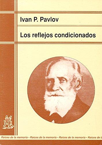 Los reflejos condicionados : Lecciones sobre la: PAVLOV, IVAN P.
